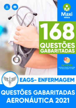 168 Questões Gabaritadas - EAGS - Enfermagem (2018 a 2020)