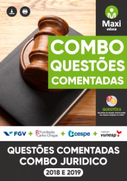 Combo de Questões Comentadas - Jurídico (2018 a 2019)