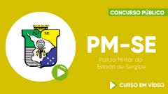 Curso Gratuito PM-SE - Polícia Militar do Estado de Sergipe - Soldado PM  3ª Classe (Combatente)
