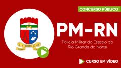 Curso Gratuito PM-RN - Polícia Militar do Estado do Rio Grande do Norte - Soldado - Praça