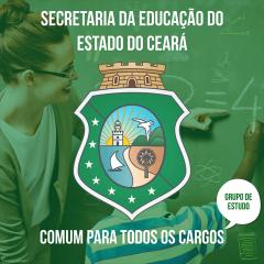 Grupo de Estudo - SEDUC-CE - Comum a todos os Cargos