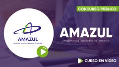 Curso Amazônia Azul Tecnologias de Defesa S.A - AMAZUL - Curso Gratuito - Assistente Administrativo