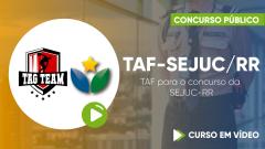Curso de TAF para o concurso da Secretaria de Estado da Justiça e da Cidadania - SEJUC-RR