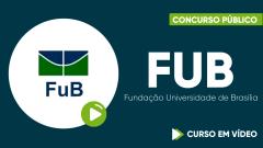 Curso Gratuito FUB - Fundação Universidade de Brasília - Assistente em Administração
