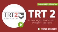 Curso Gratuito TRT 2 - Tribunal Regional do Trabalho 2ª Região - São Paulo - Técnico Judiciário – Área Administrativa