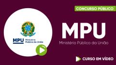 Curso Gratuito MPU - Ministério Público da União - Técnico do MPU - Especialidade: Administração