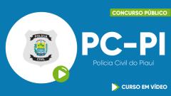 Curso Gratuito PC-PI - Polícia Civil do Piauí - Agente de Polícia Civil de 3ª Classe - Ensino Superior