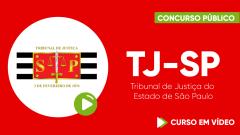 Curso Gratuito TJ-SP - Tribunal de Justiça do Estado de São Paulo