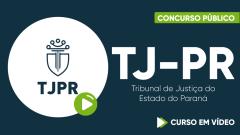 Curso Gratuito TJ-PR - Tribunal de Justiça do Estado do Paraná - Técnico Judiciário
