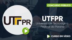 Curso Gratuito UTFPR - Universidade Tecnológica Federal do Paraná - Assistente em Administração - Nível de Classificação D