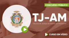 Curso TJ-AM - Tribunal de Justiça do Estado do Amazonas - Curso Gratuito - Assistente Judiciário