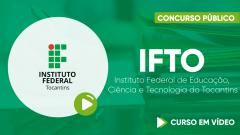 Curso Gratuito IFTO - Instituto Federal de Educação, Ciência e Tecnologia do Tocantins - Assistente em Administração