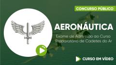 Curso do Exame de Admissão ao Curso Preparatório de Cadetes do Ar - Aeronáutica