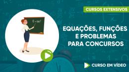 Equações, Funções e Problemas para Concursos