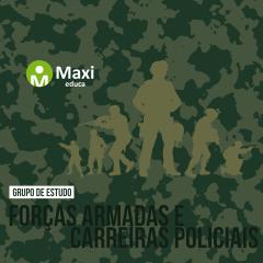 Grupo de Estudo - FORÇAS ARMADAS E CARREIRAS POLICIAIS - Grupo de Estudo - FORÇAS ARMADAS E CARREIRAS POLICIAIS