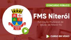 Curso Fundação Municipal de Saúde de Niterói-RJ - FMS Niterói