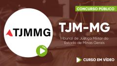 Curso do Tribunal de Justiça Militar do Estado de Minas Gerais - TJM-MG