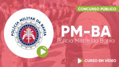 Curso PM-BA - Polícia Militar da Bahia - Curso Gratuito - Soldado da PM