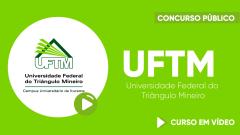 Curso Gratuito  UFTM - Universidade Federal do Triângulo Mineiro - Assistente em Administração - Classe D