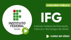 Curso Gratuito IFG - Instituto Federal de Educação, Ciência e Tecnologia de Goiás - Assistente em Administração - Nível de Classificação D