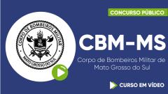 Curso Gratuito CBM-MS - Corpo de Bombeiros Militar de Mato Grosso do Sul - Soldado - Nível Médio