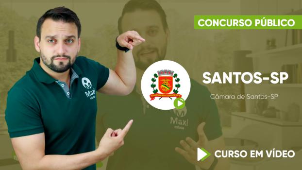 Curso Câmara de Santos-SP - Auxiliar Legislativo