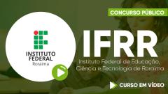 Curso IFRR - Instituto Federal de Educação, Ciência e Tecnologia de Roraima - Curso Gratuito - Assistente de Aluno - Classe C