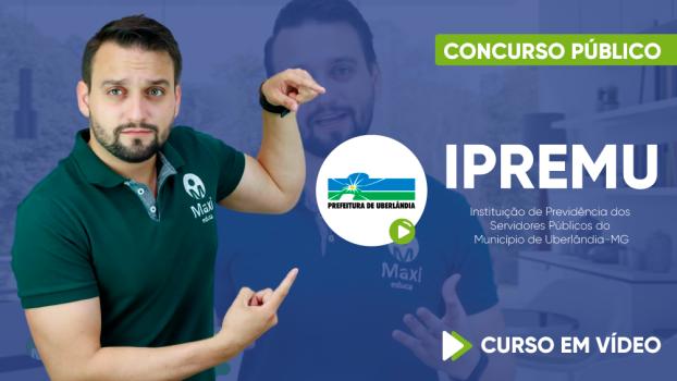 Curso Instituto de Previdência dos Servidores Uberlândia - IPREMU - Agente de Segurança Patrimonial e Telefonista
