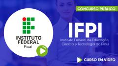 Curso IFPI - Instituto Federal de Educação, Ciência e Tecnologia do Piauí - Curso Gratuito - Assistente em Administração