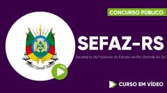 Curso Gratuito SEFAZ-RS - Secretaria da Fazenda do Estado do Rio Grande do Sul - Assistente Administrativo Fazendário