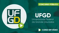 Curso Gratuito UFGD - Universidade Federal da Grande Dourados - Assistente em Administração