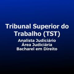 TST - Analista Judiciário – Área Judiciária