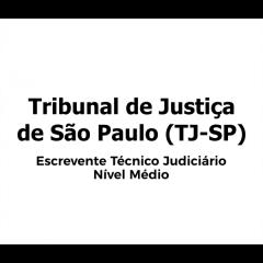 TJ-SP - Escrevente Técnico Judiciário