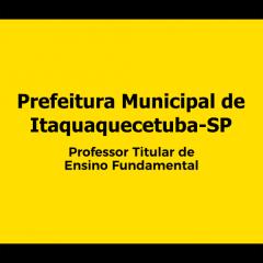 Pref. de Itaquaquecetuba-SP - Professor Titular de Ensino Fundamental