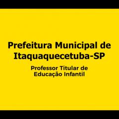 Pref. de Itaquaquecetuba-SP - Professor Titular de Educação Infantil