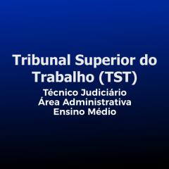 TST - Técnico Judiciário – Área Administrativa